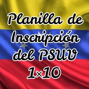 Planilla de Inscripción del PSUV 1×10