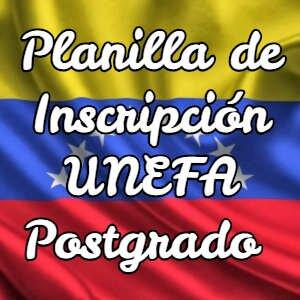 Planilla de Inscripción UNEFA Postgrado