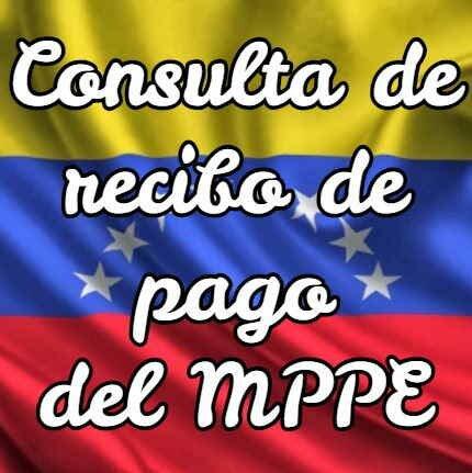 Consulta de recibo de pago del MPPE
