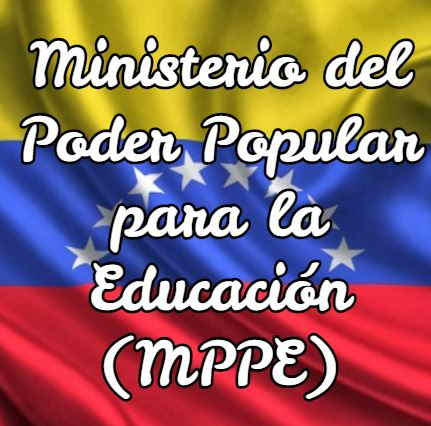 Ministerio del Poder Popular para la Educación (MPPE)