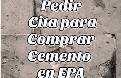 descubre Como Pedir Cita para Comprar Cemento en EPA